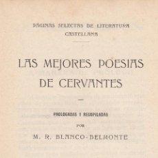 Libros antiguos: CERVANTES. LAS MEJORES POESÍAS. MADRID, 1916.. Lote 63004536
