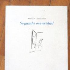 Libros antiguos: ANDRÉS TRAPIELLO: SEGUNDA OSCURIDAD. Lote 65740662
