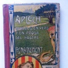 Libros antiguos: APLECH MODELS EN VERS Y EN PROSA DEL NOSTRE RENAIXEMENT. 1906. ANTON BUSQUETS Y PUNSET. Lote 66533714