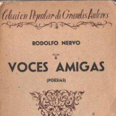 Libros antiguos: RODOLFO NERVO : VOCES AMIGAS (BIBLIOTECA NUEVA, 1929). Lote 67305217
