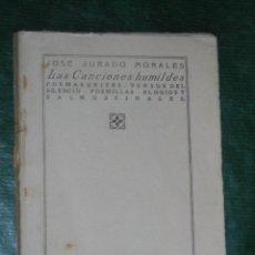 Libros antiguos: LAS CANCIONES HUMILDES, DE JOSE JURADO MORALES - 1A.EDICION 1923 - SIN PORTADAS. Lote 68155017