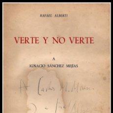 Libros antiguos: VERTE Y NO VERTE. A IGNACIO SÁNCHEZ MEJÍAS - FIRMADO Y CON DIBUJO ORIGINAL DE RAFAEL ALBERTI. Lote 68237546