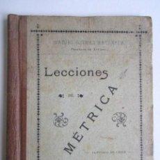 Libros antiguos: LECCIONES DE MÉTRICA, MANUEL GUZMÁN MATURANA, LIBRO EDITADO EN SANTIAGO DE CHILE, EN 1905. Lote 68286149