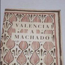 Libros antiguos: VALENCIA A MACHADO. Lote 68471817