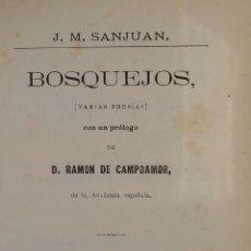 Libros antiguos: BOSQUEJOS (VARIAS POESÍAS ) 1872 SANJUAN J.M. PRÓLOGO DE RAMÓN DE CAMPOAMOR. Lote 68908313