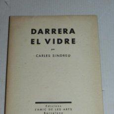 Libros antiguos: CARLES SINDREU - DARRERA EL VIDRE 1933, DIBUIXOS DE JOAN MIRO, COLOFO J V FOIX, L'AMIC DE LES ARTS. Lote 69824941
