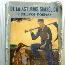Libros antiguos: DE LAS ASTURIAS SIMBÓLICA Y NUEVOS POEMAS. ALFONSO CAMÍN. MADRID. Lote 70276957