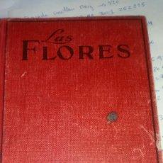 Libros antiguos: ANTIGUO LIBRO LAS FLORES ÁLVAREZ QUINTERO. 1927. Lote 71101829