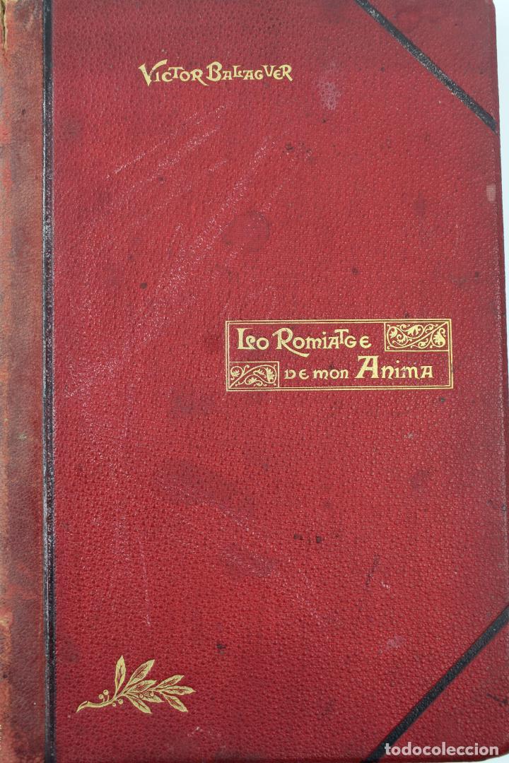 L-3666. LO ROMIATGE DE MON ANIMA /LA ROMERIA DE MI ALMA. VICTOR BALAGUER. ED. BILINGÜE. 1897 (Libros antiguos (hasta 1936), raros y curiosos - Literatura - Poesía)