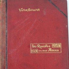 Libros antiguos: L-3666. LO ROMIATGE DE MON ANIMA /LA ROMERIA DE MI ALMA. VICTOR BALAGUER. ED. BILINGÜE. 1897. Lote 71176221