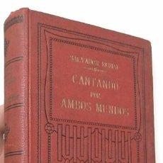 Libros antiguos: CANTANDO POR AMBOS MUNDOS - SALVADOR RUEDA. Lote 72744655