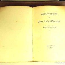 Libros antiguos: 8298 - MESTRATGE POÈTIC. ARÚS I COLOMER. EJEM. Nº 23/120. FIRMA AUTOR. IMP. J. SALLENT. 1931.. Lote 72879467