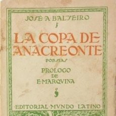 Libros antiguos: BALSEIRO: LA COPA DE ANACREONTE. (1ª ED 1924) PRÓLOGO DE E. MARQUINA. EPÍLOGO DE F VILLAESPESA. Lote 73263919