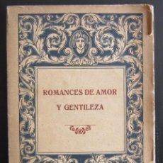 Libros antiguos: ROMANCES DE AMOR Y GENTILEZA - CON UN BREVE COMENTARIO SOBRE EL ROMANCE CASTELLANO - CA, 1920. Lote 74088819