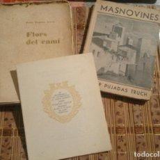 Libros antiguos: FLORS DEL CAMÍ (1932) / MASNOVINES (1936) / TRÍPTIC HOMENATGE (1933) - JOSEP PUJADAS TRUCH. Lote 74140455