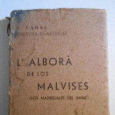 Libros antiguos: L' ALBORA DE LOS MALVISES. (LOS MADRIGALES DEL BABLE). C. CABAL (CRONISTA DE ASTURIAS). IMPRENTA REG. Lote 74228511