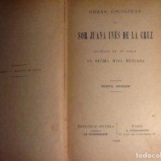 Libros antiguos: OBRAS ESCOGIDAS DE SOR JUANA INES 1890. Lote 75347875