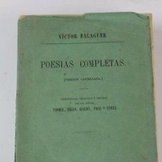 Libros antiguos: L-2426. POESIAS COMPLETAS VICTOR BALAGUER, 1874.. Lote 75452415