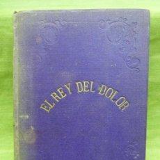 Libros antiguos: EL REY DEL DOLOR - POEMA POR UNA RELIGIOSA DE LA ORDEN DE SANTI SPÍRITUS DEL CONVENTO DE SEVILLA. Lote 75860159