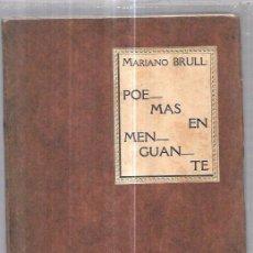 Libros antiguos: POEMAS EN MENGUANTE. MARIANO BRULL. EL Nº218 DE 300 EJEMPLARES. IMPRENTA MOIL & PASCALY. 1928.. Lote 76834299
