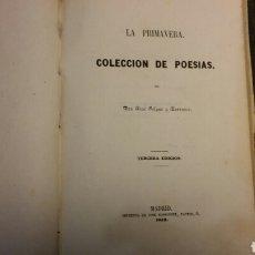 Libros antiguos: LIBRO DE POESÍAS LA PRIMAVERA COLECCIÓN DE JOSÉ SELGAS Y CARRASCO MADRID 1859. Lote 77880918