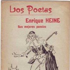 Libros antiguos: HEINE, ENRIQUE: SUS MEJORES POESIAS. MADRID, LOS POETAS Nº8. 1921.. Lote 78128289