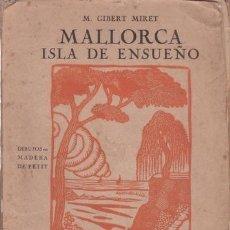 Libros antiguos: GIBERT MIRET, M: MALLORCA ISLA DE ENSUEÑO. DIBUJOS EN MADERA DE PETIT. TEXTO EN CATALÁN Y CASTELLANO. Lote 78519477