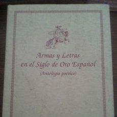 Libros antiguos: ARMAS Y LETRAS EN EL SIGLO DE ORO ESPAÑOL (ANTOLOGÍA POÉTICA ) VVAA. Lote 79106710
