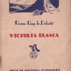 Libros antiguos: RUIZ DE DULANTO, RAMIRO: VICTORIA BLANCA. POEMA LÍRICO DESCRIPTIVO EN PROSA Y VERSO. 1927. Lote 79660937