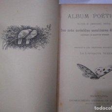 Libros antiguos: ALBUM POÉTICO.LA ILUSTRACIÓN IBÉRICA. 3 AÑOS ENTOMADOS. MOLINAS,1884-1885-1890.. Lote 80033705