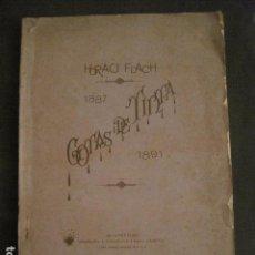 Libros antiguos: GOTAS DE TINTA - POEMAS - HORACI FLACH -MONTEVIDEO AÑO 1887-91 -VER FOTOS-(V-10.073). Lote 80766522