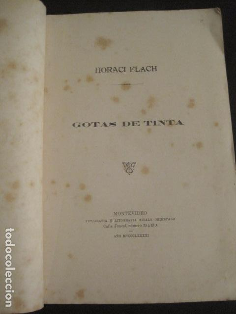 Libros antiguos: GOTAS DE TINTA - POEMAS - HORACI FLACH -MONTEVIDEO AÑO 1887-91 -VER FOTOS-(V-10.073) - Foto 2 - 80766522