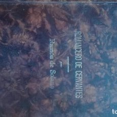 Libros antiguos: ROMANCERO DE CERVANTES. RAMON DE SOLANO. 1914. Lote 81590304