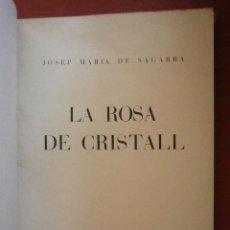 Libros antiguos: LA ROSA DEL CRITALL. JOSEP MARIA DE SAGARRA. Lote 81811084
