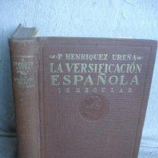 Libros antiguos: HENRÍQUEZ UREÑA, PEDRO. LA VERSIFICACIÓN IRREGULAR EN LA POESÍA CASTELLANA. Lote 82028584