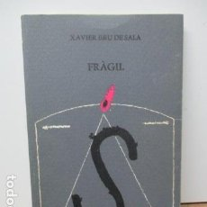 Libros antiguos: FRÀGIL - XAVIER BRU DE SALA (EDICIONS DEL MALL, 1979, 1ª EDICIÓ) EN CATALAN. Lote 82150784