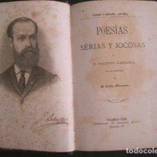 Libros antiguos: POESIAS SERIAS Y JOCOSAS - JACINTO LABAILA - VALENCIA 1876 -VER FOTOS -(V-10.445). Lote 82631076