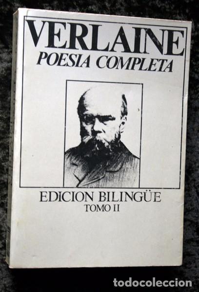 POESIA COMPLETA EN POESIA - EDICION BILINGÜE - TOMO II - PAUL VERLAINE (Libros antiguos (hasta 1936), raros y curiosos - Literatura - Poesía)