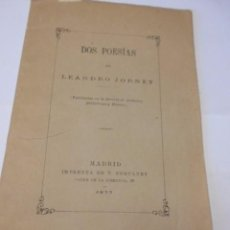 Libros antiguos: LEANDRO JORNET: DOS POESIAS. MADRID IMPR. FORTANET, 1877, 15 PAGS.. Lote 84641792