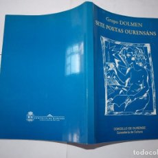 Livres anciens: GRUPO DOLMEN. SETE POETAS OURENSÁNS. CONCELLO DE OURENTE. GALICIA. . Lote 85101308