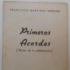 Libros antiguos: PRIMEROS ACORDES. FRANCISCO MARTÍNEZ MORENO. Lote 85292080