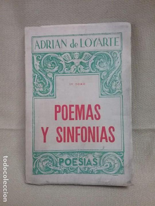 POEMAS Y SINFONÍAS IV TOMO ADRIAN DE LOYARTE - SAN SEBASTIÁN - AÑO 1955 (Libros antiguos (hasta 1936), raros y curiosos - Literatura - Poesía)