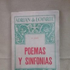 Libros antiguos: POEMAS Y SINFONÍAS IV TOMO ADRIAN DE LOYARTE - SAN SEBASTIÁN - AÑO 1955. Lote 85702100