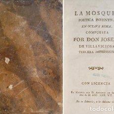 Libros antiguos: VILLAVICIOSA, JOSÉ DE (1589-1658). LA MOSQUEA. POÉTICA INVENTIVA, EN OCTAVA RIMA. 1777.. Lote 86346696