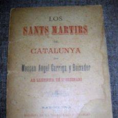 Libros antiguos: LOS SANTS MARTIRS DE CATALUNYA . MOSSEN ANGEL GARRIGA . 1890 . SAN MAGÍ , STA EULALIA POESIA. Lote 86881684