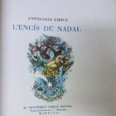 Libros antiguos: HOS. L'ENCIS DE NADAL. ANTOLOGIA LIRICA. MONTSERRAT BORRAT. DIBUJOS OPISSO. IMPORTANTE. MUY BELLO. Lote 87605248