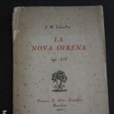 Libros antiguos: LOPEZ PICO - LA NOVA OFRENA -ANY 1922 - VEURE FOTOS -(V-11.290). Lote 87851036