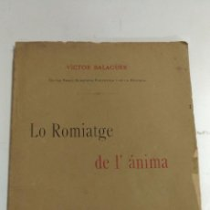 Libros antiguos: LO ROMIATGE DE L'ANIMA. VICTOR BALAGUER. 1891 BARCELONA. ED.: LOPEZ, LLIBRERIA ESPANYOLA. Lote 88117196