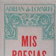 Libros antiguos: MIS POESIAS. ADRIAN DE LOYARTE.. Lote 88962716