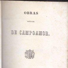 Libros antiguos: RAMÓN DE CAMPOAMOR: OBRAS POÉTICAS. MADRID, 1847. ASTURIAS. NAVIA. Lote 89454900